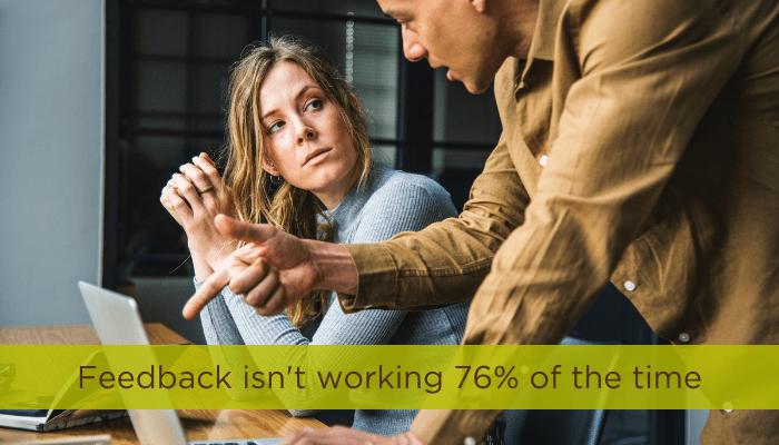 Feedback Isn't Working 76% of the Time
