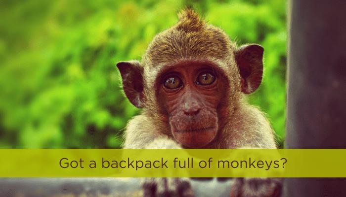 Got a Backpack Full of Monkeys?
