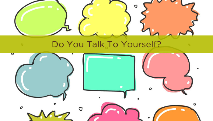 Do You Talk to Yourself?