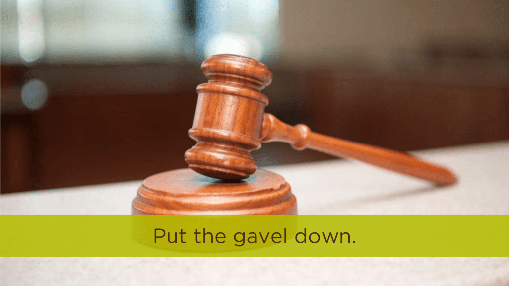 When Judging Isn't Helping, Put The Gavel Down