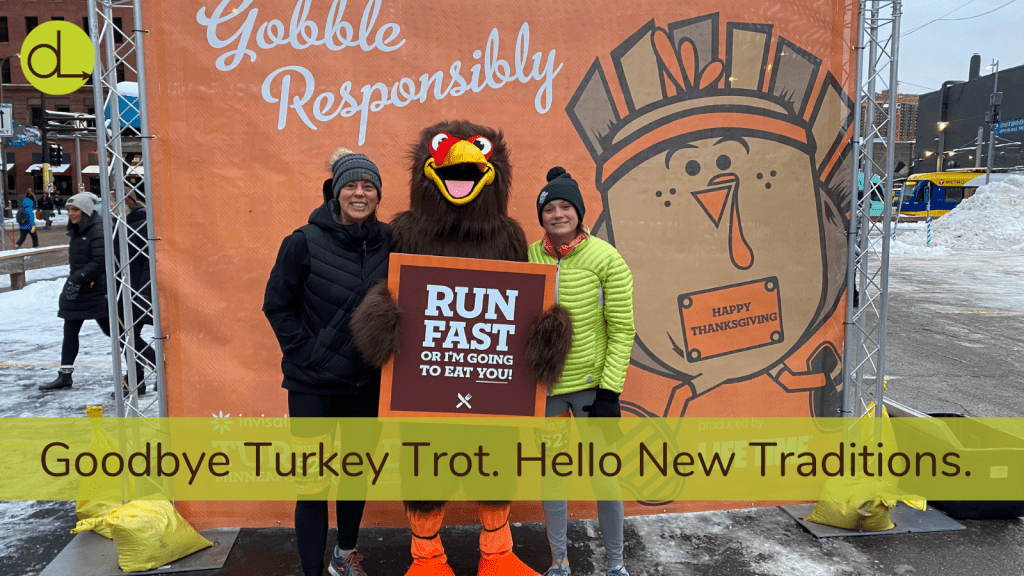 Goodbye Turkey Trot