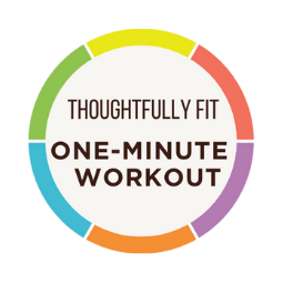 Thoughtfully Fit One-Minute Workout inside the Thoughtfully Fit Wheel